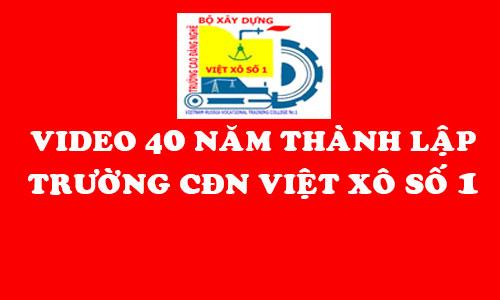 Video Kỷ niệm 40 năm thành lập trường (1978-2018)